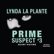 Prime Suspect #3: Silent Victims, by Lynda La Plante