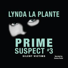 Prime Suspect #3: Silent Victims Audiobook, by Lynda La Plante