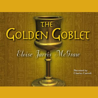 The Golden Goblet Audiobook, by Eloise Jarvis McGraw