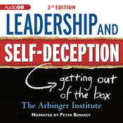 Leadership and Self-Deception, 2nd Edition: Getting Out of the Box Audiobook, by the Arbinger Institute