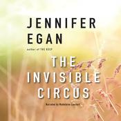 The Invisible Circus Audiobook, by Jennifer Egan