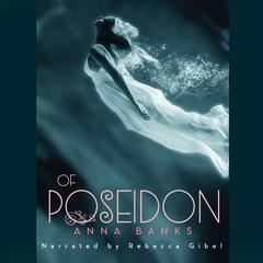 Of Poseidon Audiobook, by Anna Banks