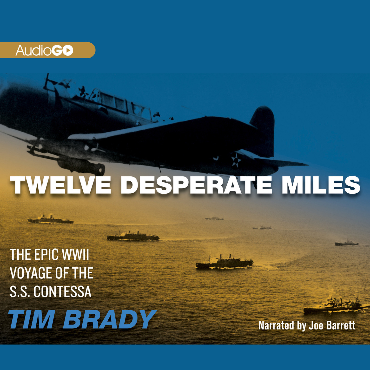 Printable Twelve Desperate Miles: The Epic World War II Voyage of the SS Contessa  Audiobook Cover Art