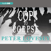 Cop to Corpse: A Peter Diamond Investigation, by Peter Lovesey