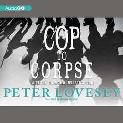 Cop to Corpse: A Peter Diamond Investigation Audiobook, by Peter Lovesey