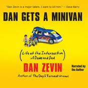 Dan Gets a Minivan: Life at the Intersection of Dude and Dad, by Dan Zevin