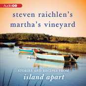 Steven Raichlen's Martha's Vineyard: Stories and Recipes from Island Apart  Audiobook, by Steven Raichlen