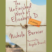 The Unfinished Work of Elizabeth D.: A Novel Audiobook, by Nichole Bernier