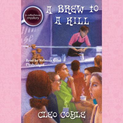 A Brew to a Kill Audiobook, by Cleo Coyle