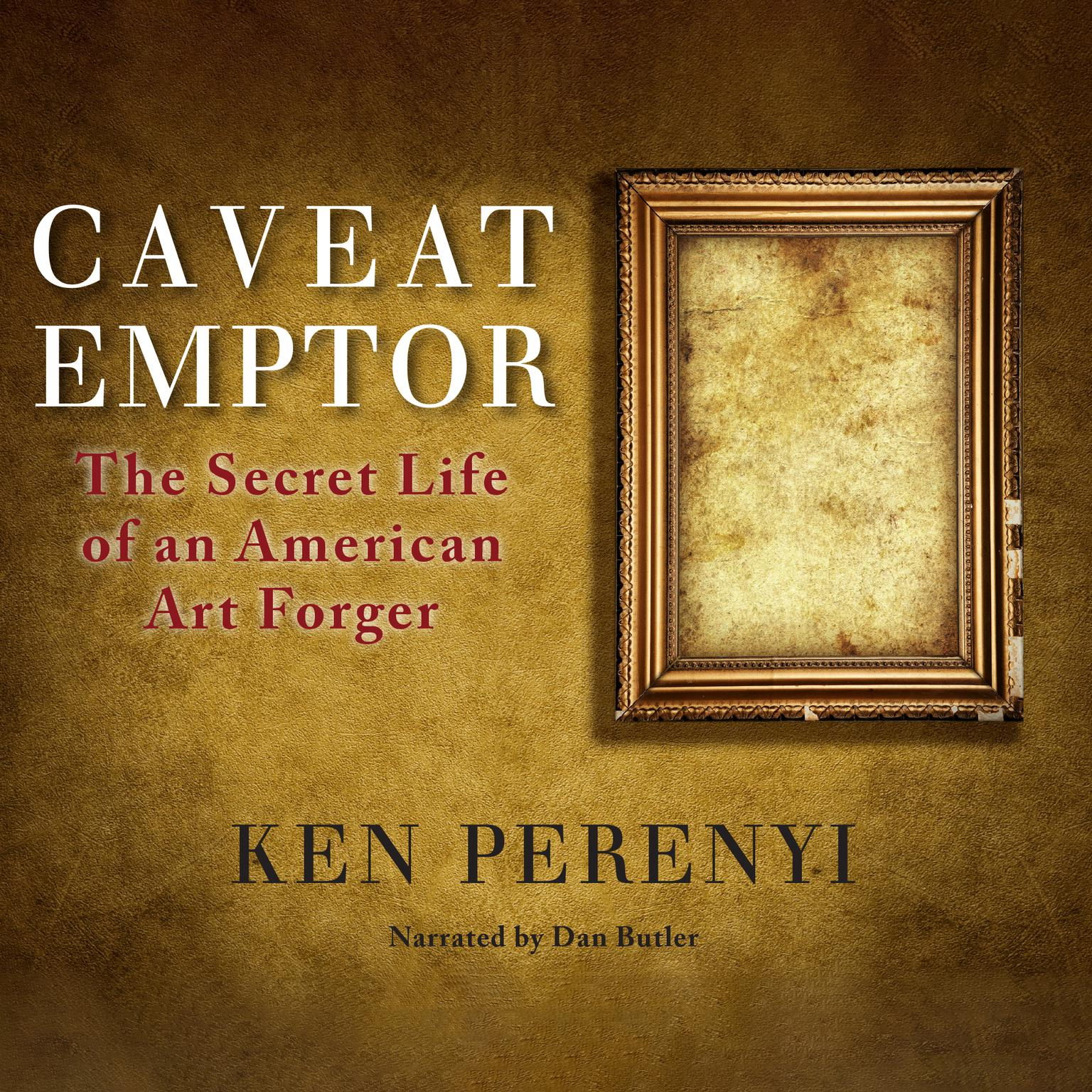 Printable Caveat Emptor: The Secret Life of an American Art Forger Audiobook Cover Art