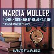 There's Nothing to Be Afraid Of, by Marcia Muller