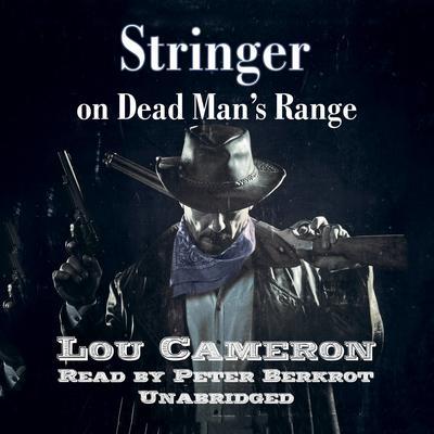 Stringer on Dead Man's Range Audiobook, by Lou Cameron