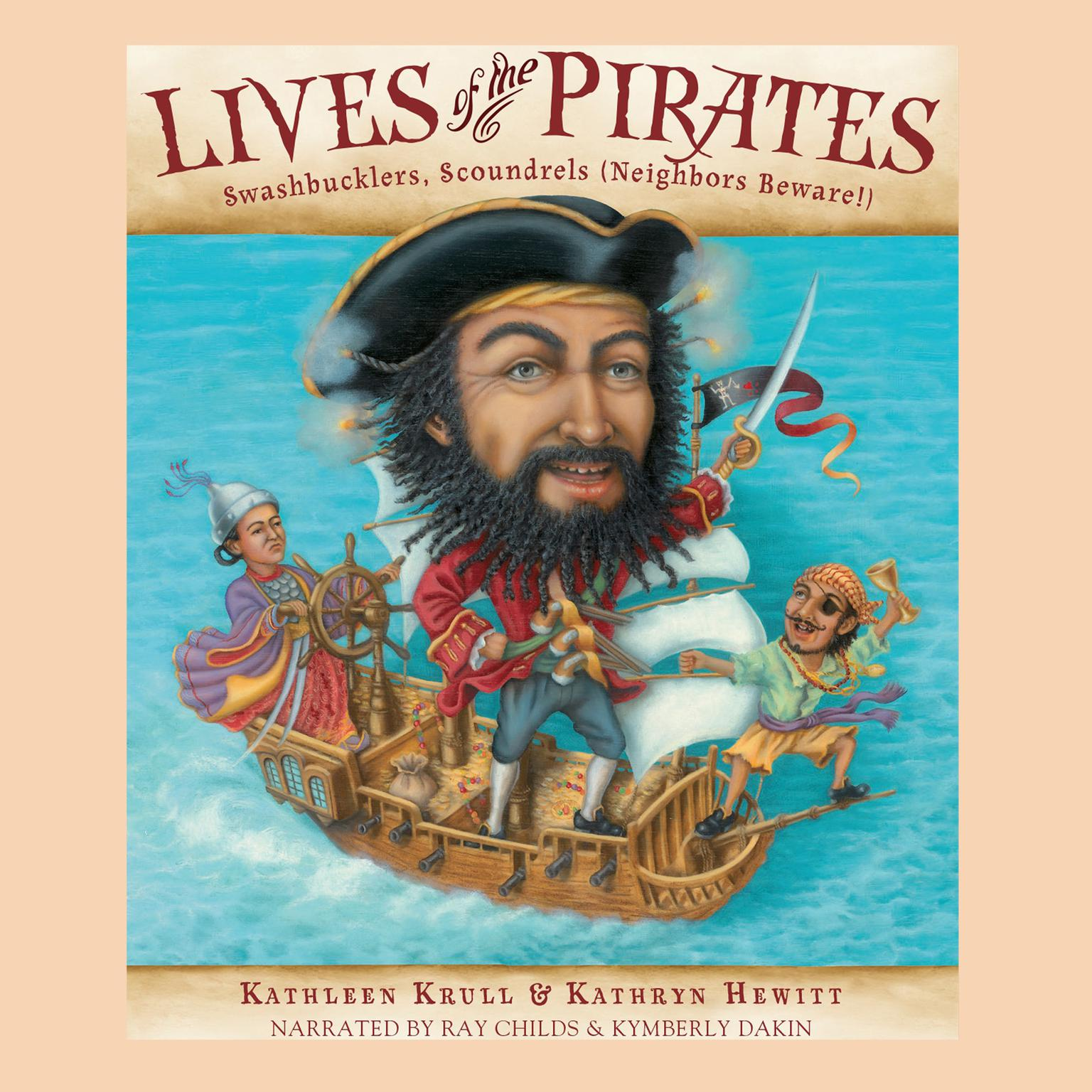 Printable Lives of the Pirates: Swashbucklers, Scoundrels (Neighbors Beware!) Audiobook Cover Art