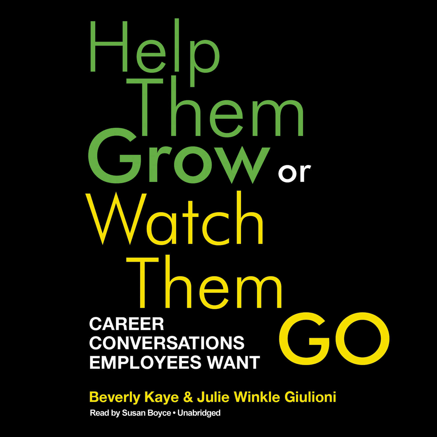 Printable Help Them Grow or Watch Them Go: Career Conversations Employees Want Audiobook Cover Art