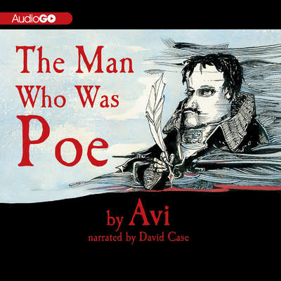 The Man Who Was Poe: A Novel Audiobook, by , Avi