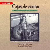 Cajas de Cartón: Relatos de la Vida Peregina de un Niño Campesino Audiobook, by Francisco Jiménez