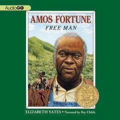Amos Fortune: Free Man Audiobook, by Elizabeth Yates