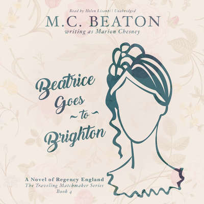 Beatrice Goes to Brighton: A Novel of Regency England Audiobook, by M. C. Beaton