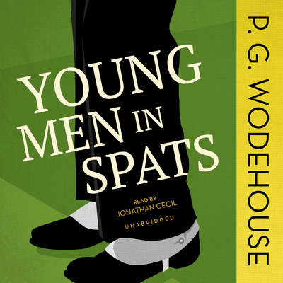 Young Men in Spats Audiobook, by P. G. Wodehouse