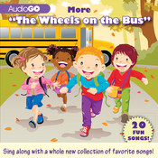 "More ""The Wheels on the Bus"": 20 Fun Songs!, by AudioGo"