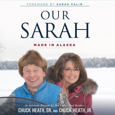 Our Sarah: Made in Alaska Audiobook, by Chuck Heath