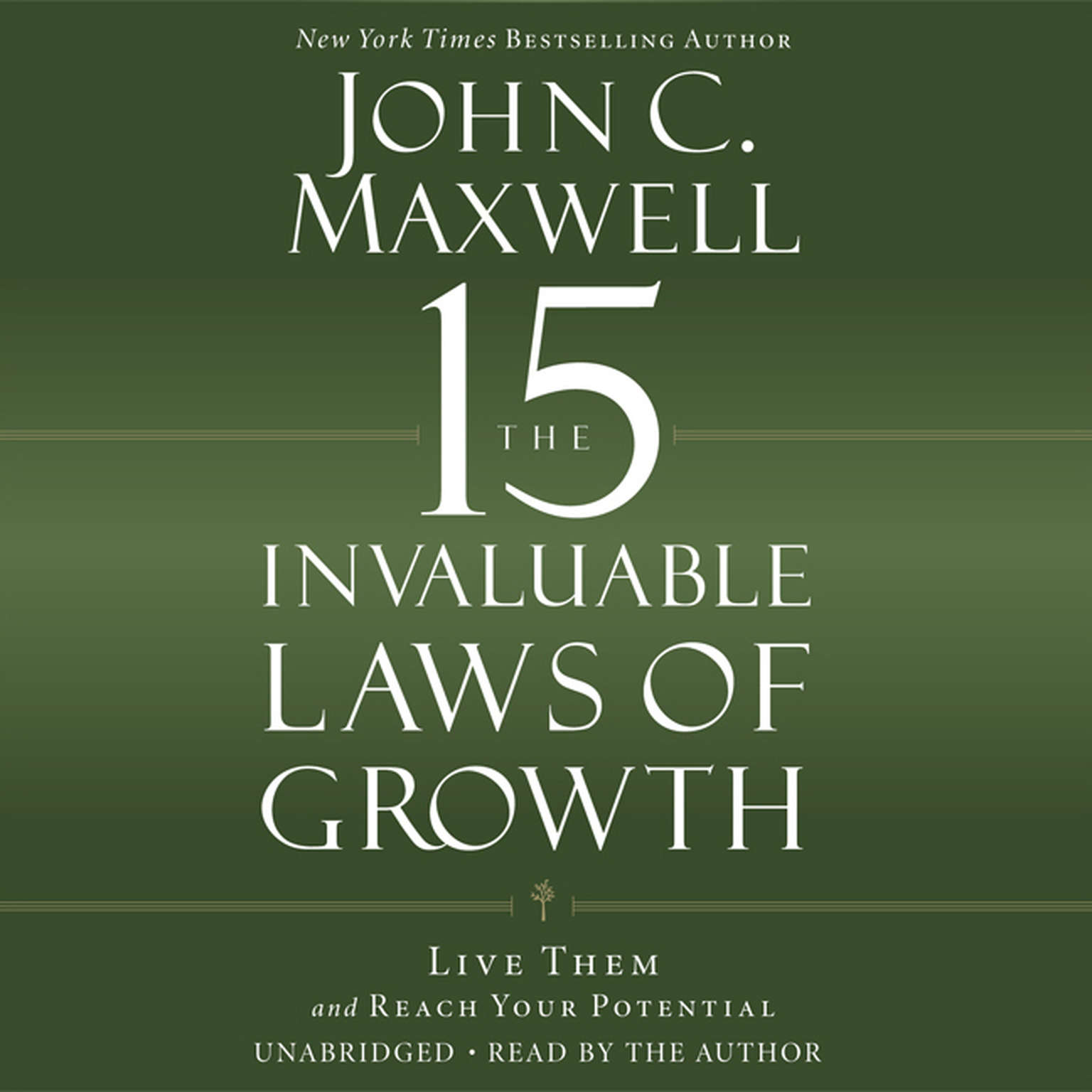 Printable The 15 Invaluable Laws of Growth: Live Them and Reach Your Potential Audiobook Cover Art