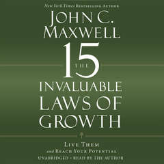 The 15 Invaluable Laws of Growth: Live Them and Reach Your Potential Audiobook, by