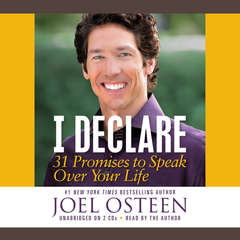 I Declare: 31 Promises to Speak Over Your Life Audiobook, by Joel Osteen