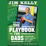 The Playbook for Dads: Parenting Your Kids in the Game of Life, by Jim Kelly