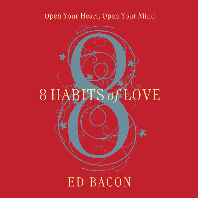 Printable 8 Habits of Love: Open Your Heart, Open Your Mind Audiobook Cover Art
