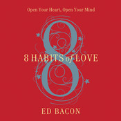 8 Habits of Love: Open Your Heart, Open Your Mind Audiobook, by Ed Bacon