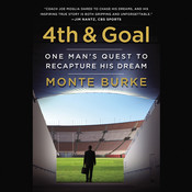4th & Goal: One Man's Quest to Recapture His Dream, by Monte Burke