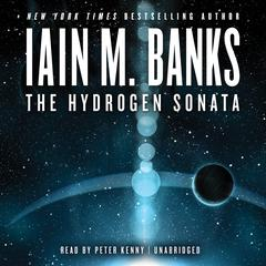 The Hydrogen Sonata Audiobook, by Iain M. Banks
