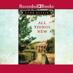 All Things New Audiobook, by Lynn Austin