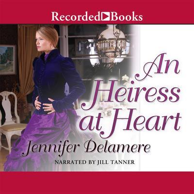 An Heiress at Heart Audiobook, by Jennifer Delamere