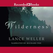 Wilderness, by Lance Weller