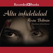 Alta infidelidad Audiobook, by Rosa Beltrán