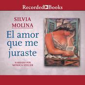 El amor que me juraste Audiobook, by Silvia Molina