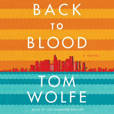 Back to Blood: A Novel Audiobook, by Tom Wolfe