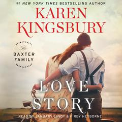 Love Story: A Novel Audiobook, by Karen Kingsbury