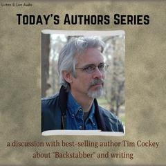 Todays Authors Series: A Discussion With Tim Cockey Audiobook, by Tim Cockey