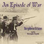 An Episode of War: A Stephen Crane Story, by Stephen Crane