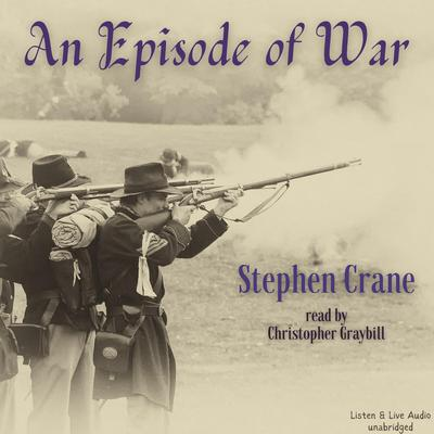 Printable An Episode of War: A Stephen Crane Story Audiobook Cover Art