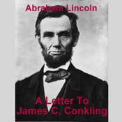 Letter to James C. Conkling, by Abraham Lincoln