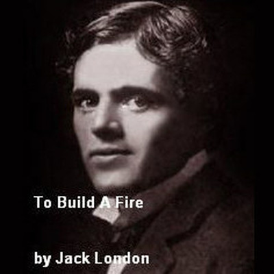Printable To Build a Fire Audiobook Cover Art