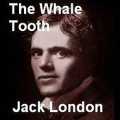 The Whale Tooth Audiobook, by Jack London