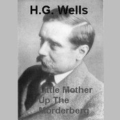 Little Mother up the Morderberg Audiobook, by H. G. Wells