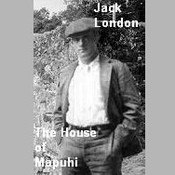 The House of Mapuhi Audiobook, by Jack London