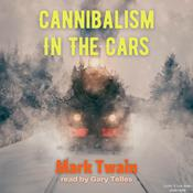 Cannibalism in the Cars, by Mark Twai