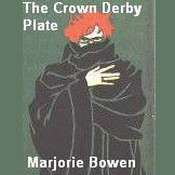 The Crown Derby Plate Audiobook, by Marjorie Bowen